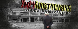 Xm24Ghosthousing - Il fantasma del cantiere @ parco dietro XM24